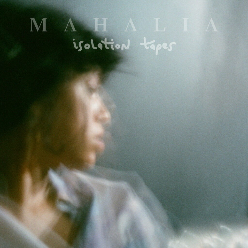 Mahalia – Isolation Tapes (★★★): De peper even kwijt