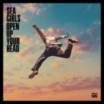 Sea Girls - Open Up Your Head (★★★): Soms moet je eens buiten de lijntjes kleuren