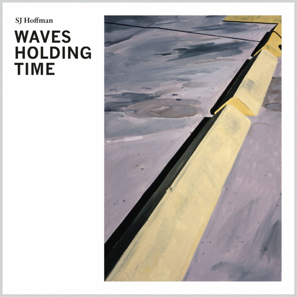 SJ Hoffman – Waves Holding Time (★★★★): Delicate schoonheid