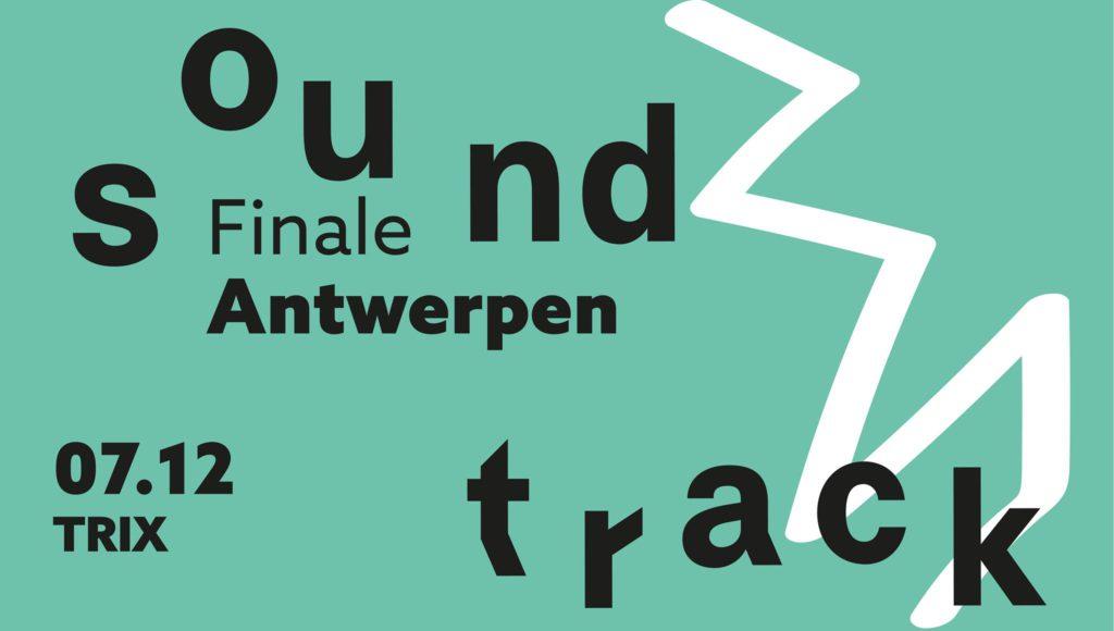 Sound Track: Finale Antwerpen @ Trix (Antwerpen)