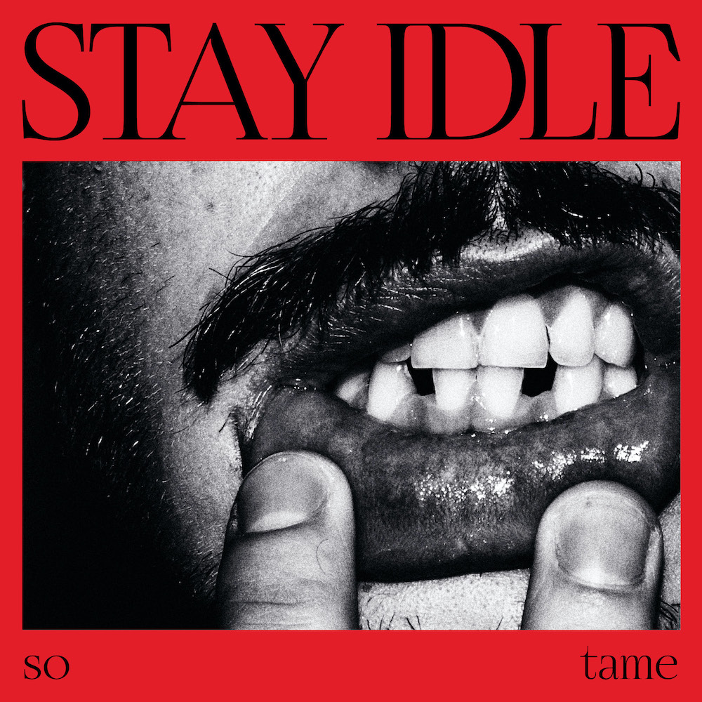 "Première: Debuutsingle Stay Idle – ""So Tame"""