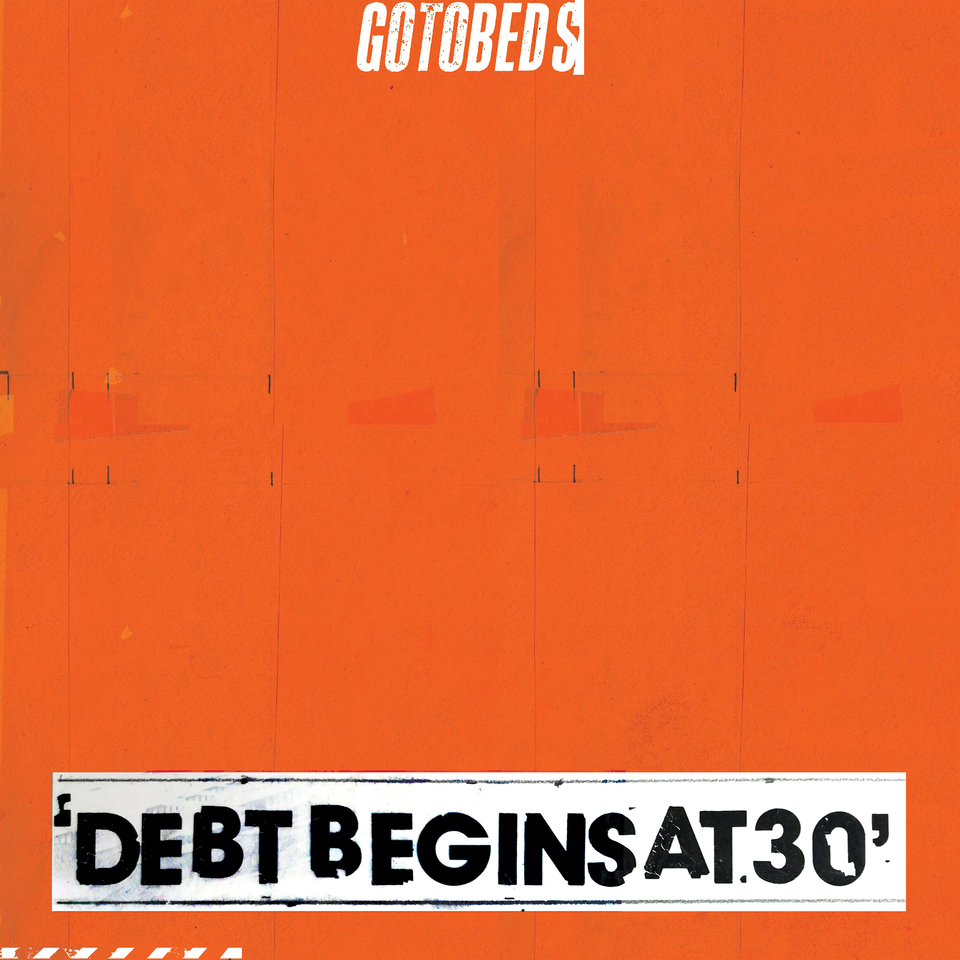 The Gotobeds – Debt Begins At 30 (★★★★): Ongewild ambitieuze plaat